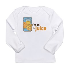 On The Juice Long Sleeve Infant T-Shirt