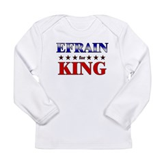 EFRAIN for king Long Sleeve Infant T-Shirt