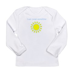 I Am Your Sunshine Long Sleeve Infant T-Shirt