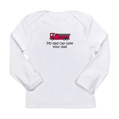 My dad can save your dad Long Sleeve Infant T-Shirt