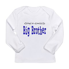 Only Child to Big Brother Long Sleeve Infant T-Shirt