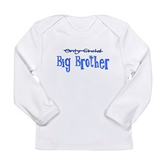 Only Child - Big Brother Long Sleeve Infant T-Shirt