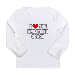 """I Love The Wrestling Coach"" Long Sleeve Infant T-Shirt"