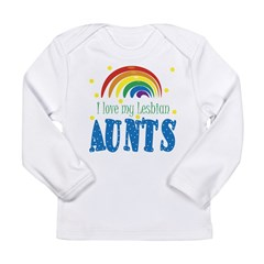 I love My Lesbian Aunts Long Sleeve Infant T-Shirt