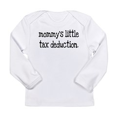Mommy's Little Tax Deduction Long Sleeve Infant T-Shirt