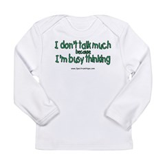 Don't Talk Much Long Sleeve Infant T-Shirt