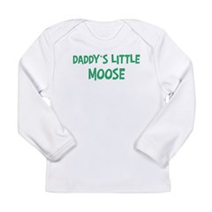 Daddys little Moose Long Sleeve Infant T-Shirt