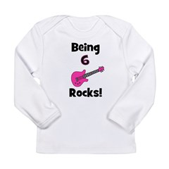 Being 6 Rocks! pink Long Sleeve Infant T-Shirt