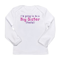 I'm Going To Be A Big Sister Long Sleeve Infant T-Shirt
