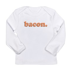 bacon Long Sleeve Infant T-Shirt