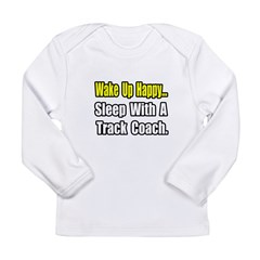 """..Sleep w/ Track Coach"" Long Sleeve Infant T-Shirt"