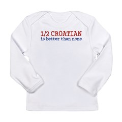 Half Croatian Long Sleeve Infant T-Shirt