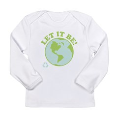 Let It Be Green Recycle Long Sleeve Infant T-Shirt
