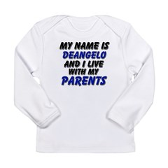 my name is deangelo and I live with my parents Long Sleeve Infant T-Shirt