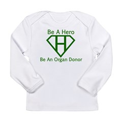 Be A Hero Long Sleeve Infant T-Shirt