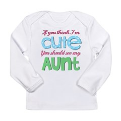 If You Think I'm Cute Long Sleeve Infant T-Shirt