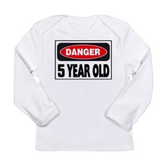5 Year Old Danger Sign Long Sleeve Infant T-Shirt