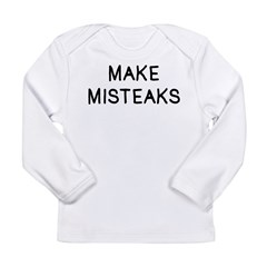 Make Misteaks Long Sleeve Infant T-Shirt