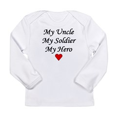 My Uncle Soldier Hero Infant Creeper Long Sleeve Infant T-Shirt