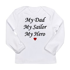 Navy My Dad Sailor Hero Infant Creeper Long Sleeve Infant T-Shirt