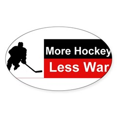 More Hockey Less War Sticker (Oval)