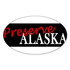 Preserve Alaska Sticker (Oval)