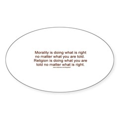 &quot;Morality vs. Religion&quot; Sticker (Oval)