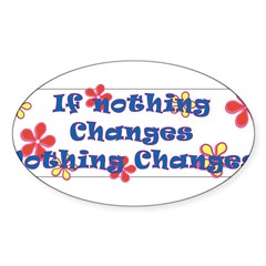 if nothing changes Sticker (Oval)