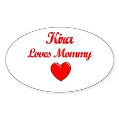 Kira Loves Mommy Rectangle Sticker (Oval)