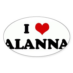 I Love ALANNA Rectangle Sticker (Oval)