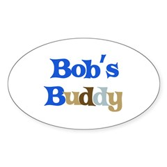 Bob's Buddy Sticker (Oval)