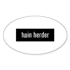 &amp;quot;twin herder&amp;quot; Sticker (Oval)