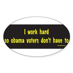 I Work Hard Sticker (Oval)