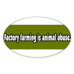 Factory Farm Animal Abuse Vegetarian Sticker (Oval)