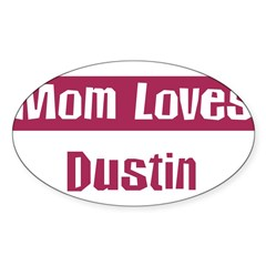 Mom Loves Dustin Sticker (Oval)