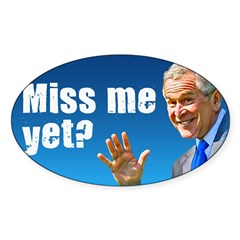 Miss Me Yet? Rectangle Sticker (Oval)