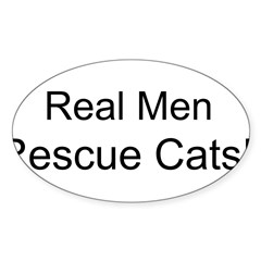 Real Men Rescue Cats! - Sticker (Oval)