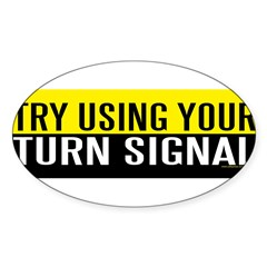 Try Using Your Turn Signal (sticker) Sticker (Oval)