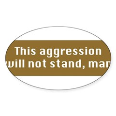 This Aggression Sticker (Oval)