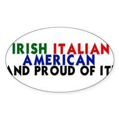 Irish-Italian-American...and Sticker (Oval)