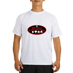 What You Play In Vegas Performance Dry T-Shirt