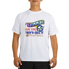 Swimming Was Easy Performance Dry T-Shirt