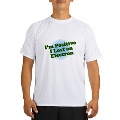 I'm Positive, I lost an elect Ash Grey Performance Dry T-Shirt