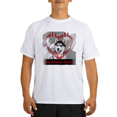 I Love My Siberian Husky Performance Dry T-Shirt