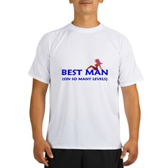 The Best Man - on so many lev Performance Dry T-Shirt