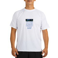 HOW WE TREAT EACHOTHER (Skyline) Performance Dry T-Shirt