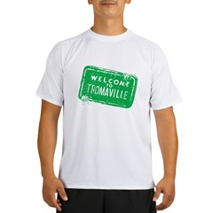 Welcome to Tromaville Performance Dry T-Shirt