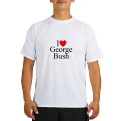 """I Love (Heart) George Bush"" Performance Dry T-Shirt"