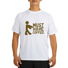 Must Have COFFEE! Zombie Performance Dry T-Shirt