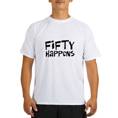 50th birthday happens Performance Dry T-Shirt